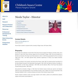 Nicola Taylor, Children's Issues Centre, University of Otago, New Zealand