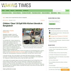 Children 'Clean' Oil Spill With Kitchen Utensils in Bangladesh