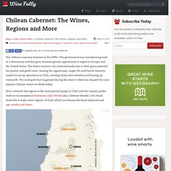 Chilean Cabernet: The Wines, Regions and More