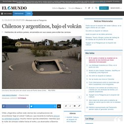 Chilenos y argentinos, bajo el volcán