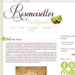 Rosenoisettes, Calme et Gourmandises...: Chili sin carne