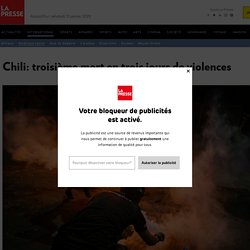 Chili: troisième mort en trois jours de violences