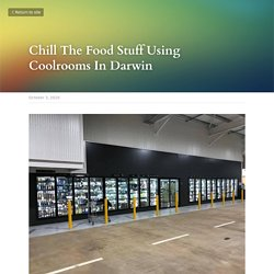 Chill The Food Stuff Using Coolrooms In Darwin