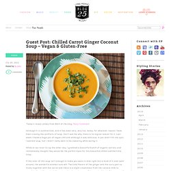 Guest Post: Chilled Carrot Ginger Coconut Soup – Vegan & Gluten-Free