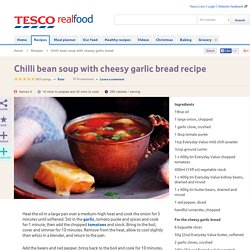 Chilli bean soup with cheesy garlic bread
