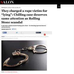 "They charged a rape victim for ""lying"": Chilling case deserves same attention as Rolling Stone scandal"
