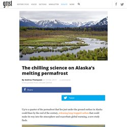 The chilling science on Alaska's melting permafrost