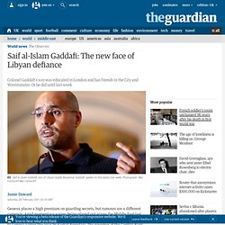 The chilling transformation of Saif al-Islam Gaddafi | World news | The Observer