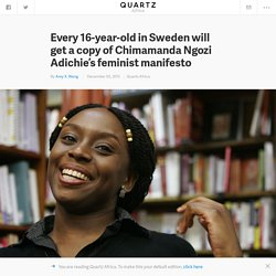 Every 16-year-old in Sweden will get a copy of Chimamanda Ngozi Adichie's feminist manifesto