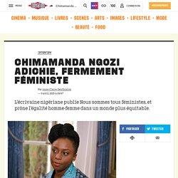 Chimamanda Ngozi Adichie, fermement féministe