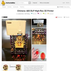 Chimera: $60 DLP High-Res 3D Printer
