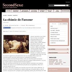 La chimie de l'amour - Le magazine SecondSexe - La culture du plaisir féminin
