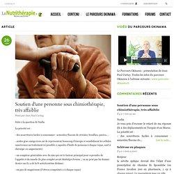 Soutien d'une personne sous chimiothérapie, très affaiblie