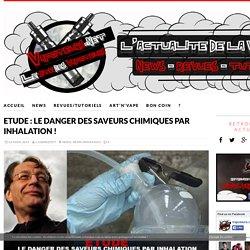 ETUDE : Le danger des saveurs chimiques par inhalation ! - Vapoteurs.net