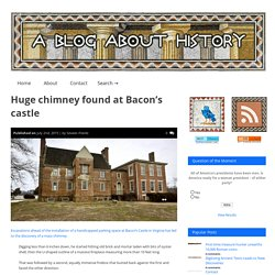 Huge chimney found at Bacon's castle