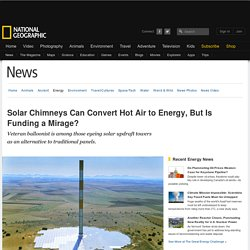Solar Chimneys Can Convert Hot Air to Energy, But Is Funding a Mirage?