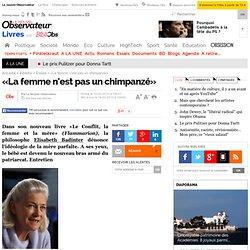 «La femme n'est pas un chimpanzé»