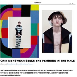Chin Menswear seeks the feminine in the male