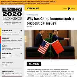 Why has China become such a big political issue?