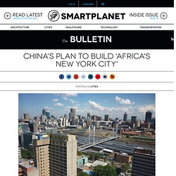 China's plan to build 'Africa's New York City'