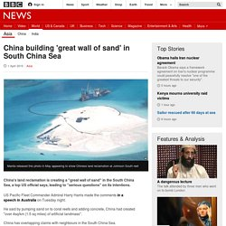 China building 'great wall of sand' in South China Sea - BBC News