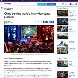 China building world's first video game stadium
