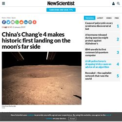China's Chang'e 4 makes historic first landing on the moon's far side