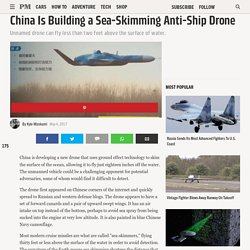 China Is Developing A Sea-Skimming Anti-Ship Drone