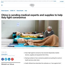 WORLD ECONOMIC FORUM 16/03/20 China is sending medical experts and supplies to help Italy fight coronavirus