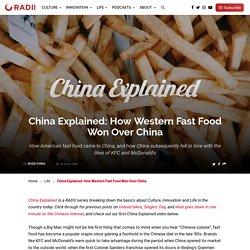 China Explained: How Western Fast Food Won Over China