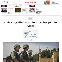 China is getting ready to surge troops into Africa