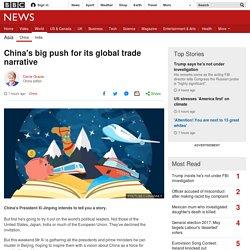 China's big push for its global trade narrative