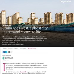 China goes west: a ghost city in the sand comes to life