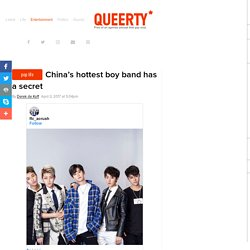 China's hottest boy band has a secret / Queerty
