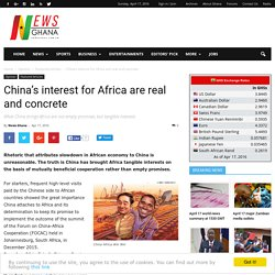 China's interest for Africa are real and concrete