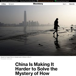 BLOOMBERG 30/12/20 China Is Making It Harder to Solve the Mystery of How Covid Began