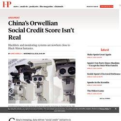 China's Orwellian Social Credit Score Isn't Real