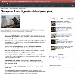 China plans Asia's biggest coal-fired power plant