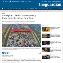 China plans to build new city nearly three times the size of New York