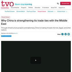 Why China is strengthening its trade ties with the Middle East