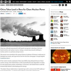 China Takes Lead in Race for Clean Nuclear Power | Wired Science