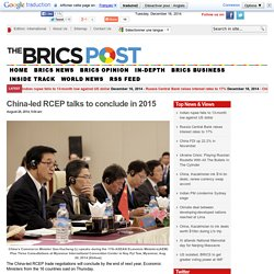 China-led RCEP talks to conclude in 2015