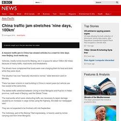 China traffic jam stretches 'nine days, 100km'
