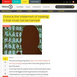 China is the Voldemort of hacking: it that must not be named!