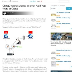 ChinaChannel: Acess Internet As If You Were In China