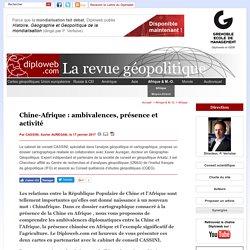 Chinafrique: les preuves par les cartes. La Chine en Afrique.