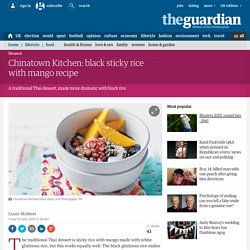 Chinatown Kitchen: black sticky rice with mango recipe