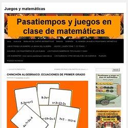 CHINCHÓN ALGEBRAICO: ECUACIONES DE PRIMER GRADO