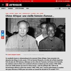 Chine-Afrique: une vieille histoire d'amour...