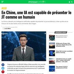 En Chine, une IA est capable de présenter le JT comme un humain
